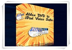 Avex DVD to iPod Video Suite is a One-click, All-in-One solution to create iPod movies from DVDs, TV shows and home videos
